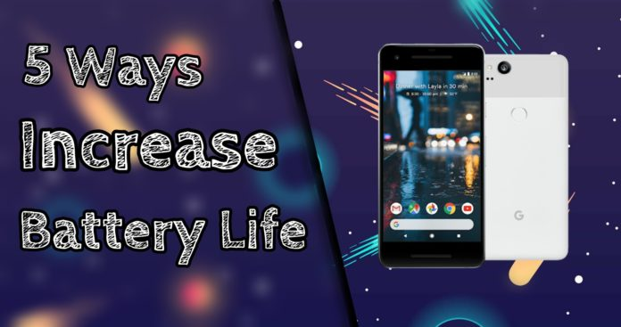 5 ways to increase android battery life