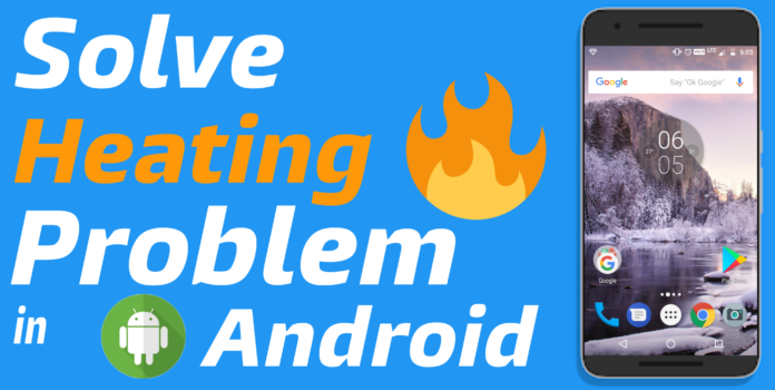 Solve Heating Problem in Android