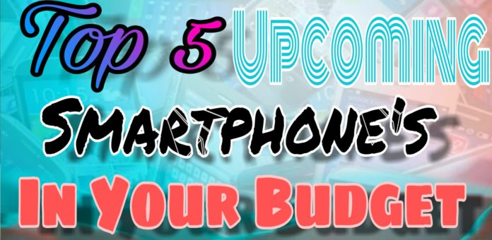 Top 5 Upcoming Smartphones