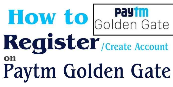 Register in Paytm Golden Gate