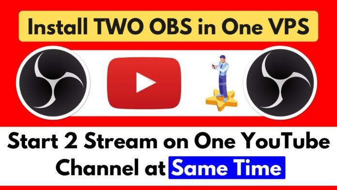 Install Two OBS Studio in One VPS